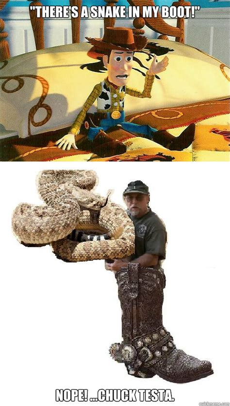 Boot C Meme - quot there s a snake in my boot quot nope chuck testa misc