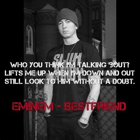 eminem quotes about friends yelawolf ft eminem best friend eminem quotes