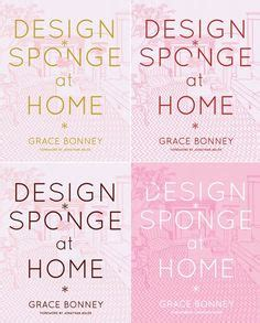 1000 images about design sponge at home our book on