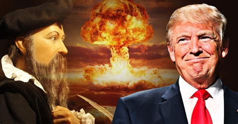 donald trump nostradamus nostradamus saw trump as the anti christ who ll trigger
