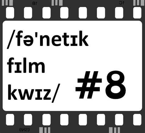 tv and film quiz uk understanding english phonetic film quiz 8