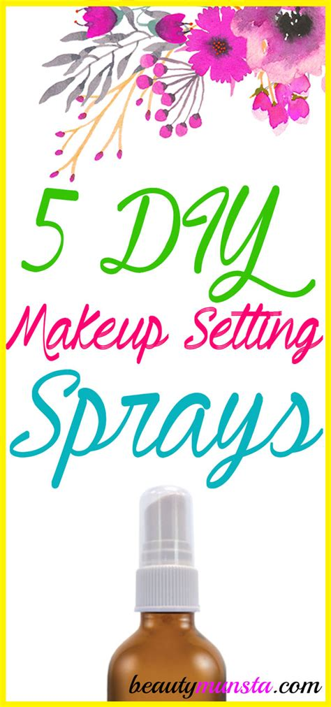 diy makeup setting spray recipe 5 diy makeup setting spray recipes beautymunsta