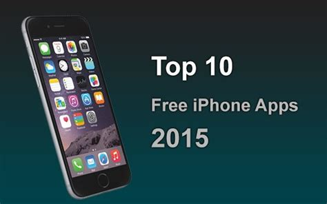 100 best free iphone apps 2015 mobile phones news search top 10 best free iphone apps 2015 gadjet