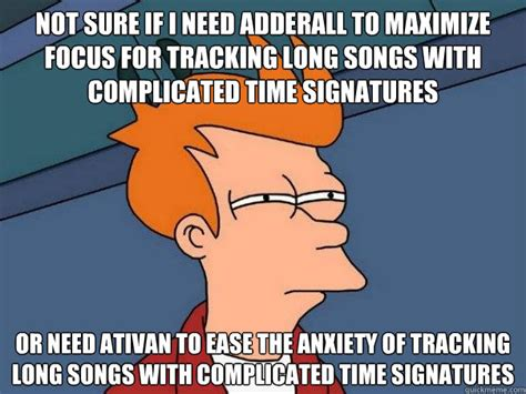 Meme Tracking - not sure if i need adderall to maximize focus for tracking