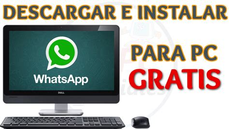 Tutorial Para Whatsapp Gratis | tutorial como descargar e instalar whatsapp para pc