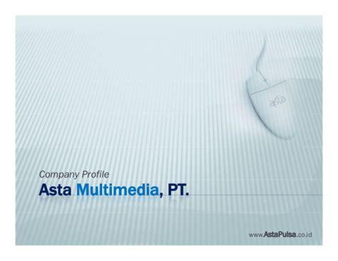 multimedia design company profile company profile pt asta multimedia