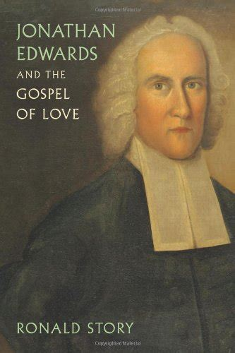 the jonathan edwards encyclopedia books ronald story author profile news books and speaking