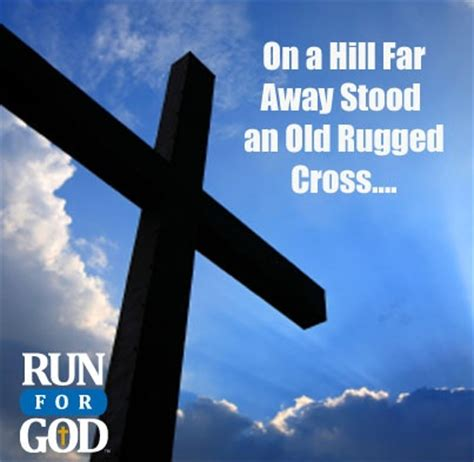 on a hill far away stood an rugged cross 171 best images about motivational inspirational quotes on runners running and distance