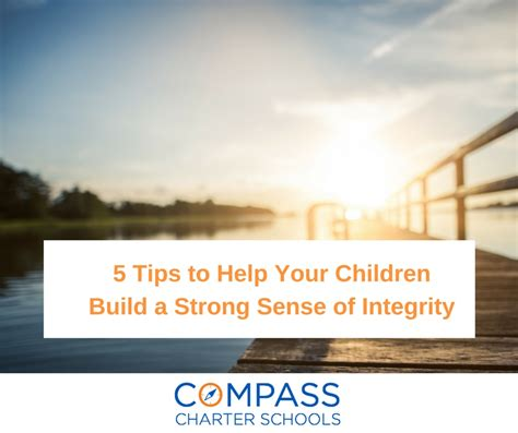 tips to help your children 5 tips to help your children build a strong sense of integrity compass charter schools