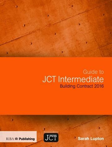 jct intermediate design and build contract 2011 guide to jct minor works
