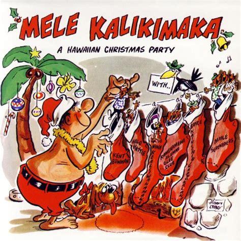 bing crosby hawaiian christmas mele kalikimaka a hawaiian christmas party by various