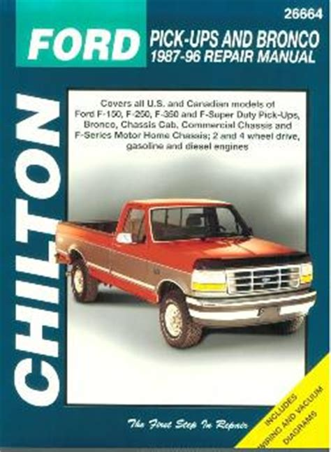 vintage edition 1987 1996 ford f150 f250 f350 super duty pick ups bronco chiltons manual