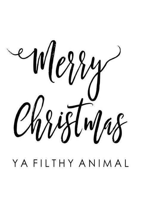 merry christmas ya filthy animal printable  honeyandcloveco merry christmas ya filthy animal