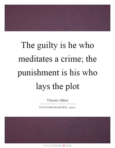 theme quotes in crime and punishment the guilty is he who meditates a crime the punishment is