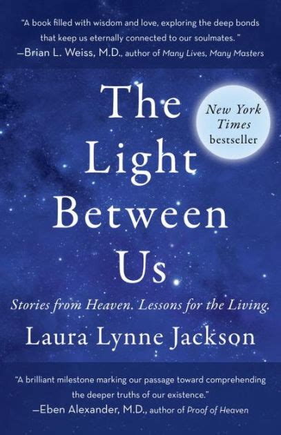 libro the light between us the light between us stories from heaven lessons for the living by laura lynne jackson nook