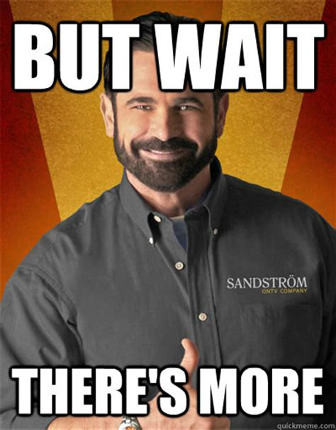 We Are Done Meme - but wait there s more billy mays quickmeme