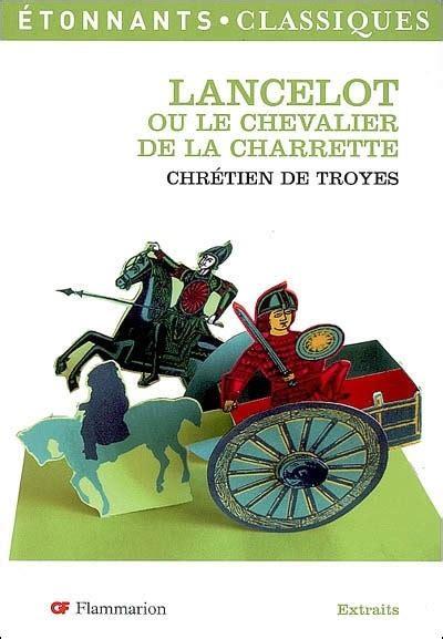 2011693357 lancelot ou le chevalier de lancelot le chevalier de la charrette lancelot ou le