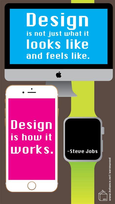 design is how it works steve jobs steve jobs inspiring quote design is how it works