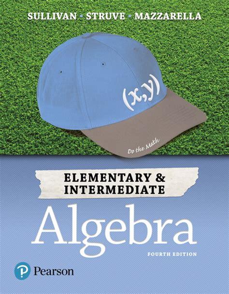 Elementary Intermediate Algebra 4th Edition Elementary And Intermediate Algebra 4th Edition Sullivan