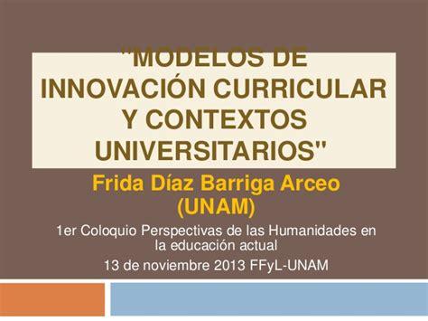 Modelo Curricular Frida Diaz Barriga Conferencia Magistral De La Dra Frida D 237 Az Barriga Quot Modelos De Innov