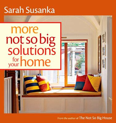 architect sarah susanka on boomers and the not so big league of extraordinary architects