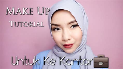 youtube tutorial make up wardah untuk kulit berminyak make up untuk ke kantor khusus kulit berminyak wardah