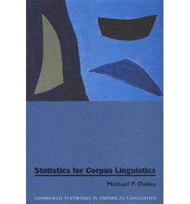 corpus linguistics and statistics with r introduction to quantitative methods in linguistics quantitative methods in the humanities and social sciences books statistics for corpus linguistics michael oakes