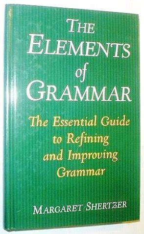 elements of grammar books ebook the elements of grammar the essential guide to
