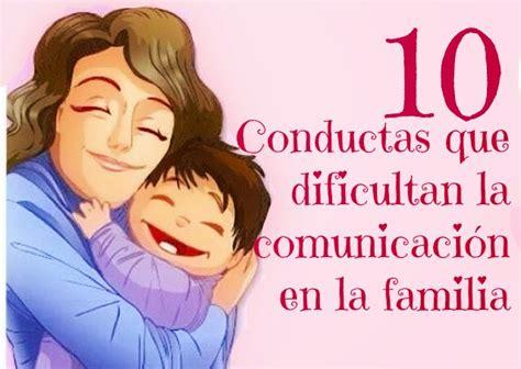 imagenes de la familia mala 10 conductas que dificultan la comunicaci 243 n en la familia