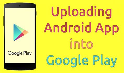 console play store how to upload android application in play console