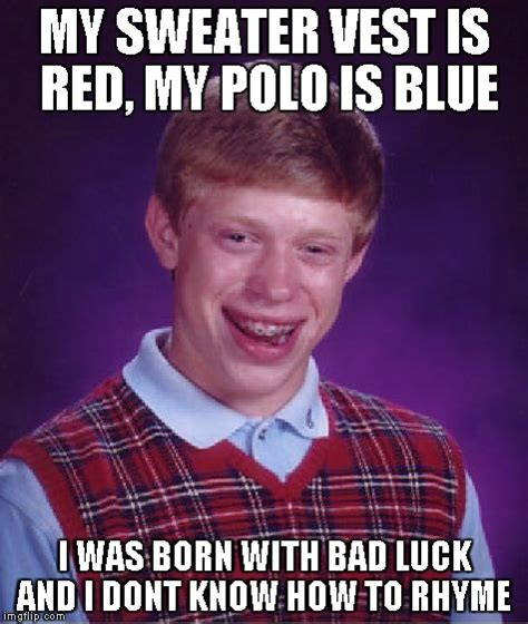 Polo Meme - bad luck brian meme imgflip
