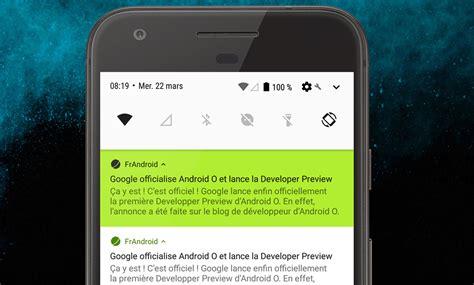 notification android quelles nouveaut 233 s pour les notifications sur android o frandroid
