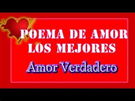 los mejores versos de 8430524037 poemas de amor los mejores quot amor verdadero quot youtube