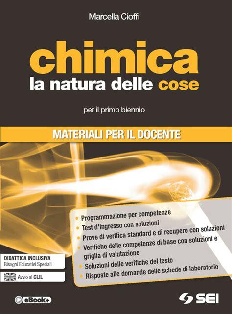 chimica testo chimica la natura delle cose catalogo scolastica sei
