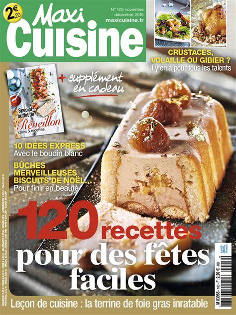 maxi cuisine recette r 233 veillons 224 la carte avec maxi cuisine bauer media