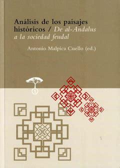 libro la quimera de al andalus an 225 lisis de los paisajes hist 243 ricos de al andalus a la sociedad castellana arqueolog 237 a medieval
