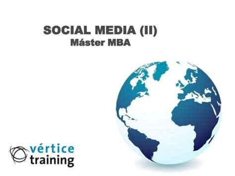 Mba Social Media by Presentac 243 N Social Media Mba Ii