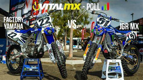 jgr racing motocross vital mx poll factory yamaha vs jgr mx motocross