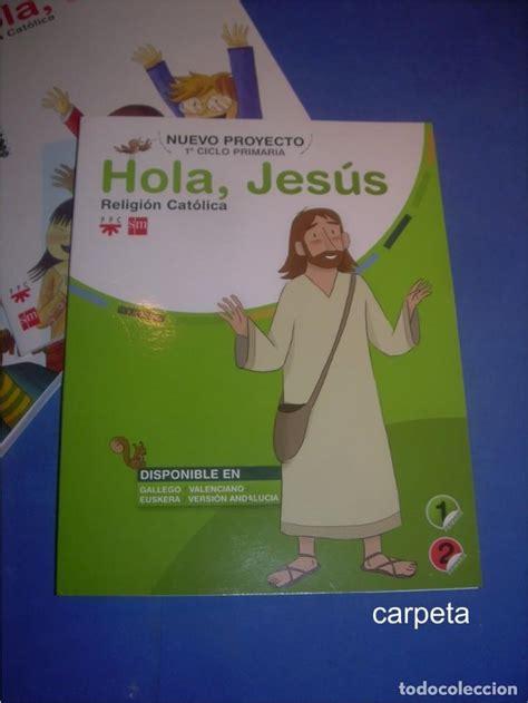 libro religin catlica 2 primaria hola jes 250 s religi 243 n cat 243 lica 1 2 primaria mu comprar libros de texto en todocoleccion