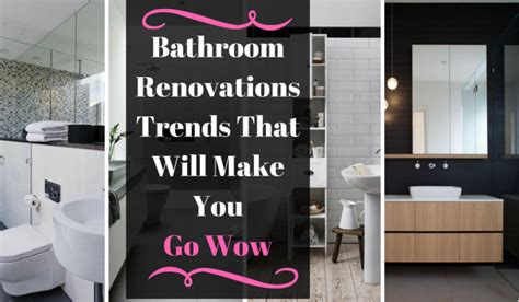 go to the bathroom alot bathroom renovation trends that will make you say wow