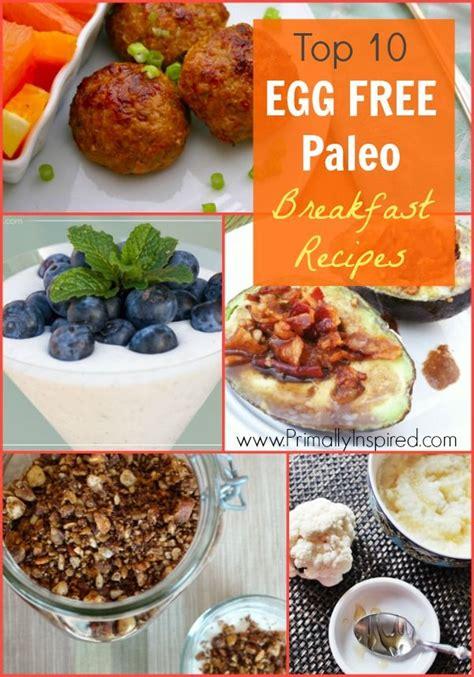best egg recipes for breakfast top 10 egg free paleo breakfast recipes