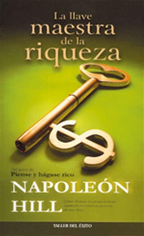 la llave maestra de la riqueza napoleon hill comprar libro en fnac es