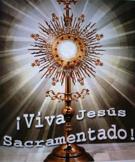 imagenes catolicas del santisimo sacramento maria d varela v on twitter quot bendito y alabado sea