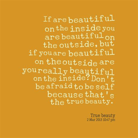 Beautiful Inside And Outside by Quotes About Inside And Out Image Quotes At