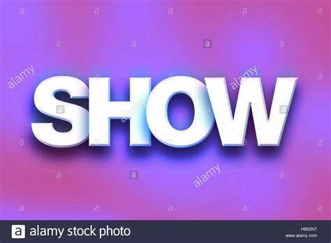 another word for colorful the word quot show quot written in white 3d letters on a colorful