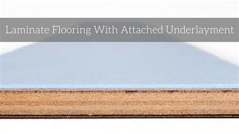 laminate flooring with attached underlayment archives