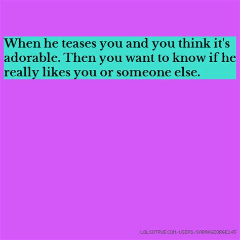 If You Think You Understand Elderly Then This Might Change Your Mind by When He Teases You And You Think It S Adorable Then You