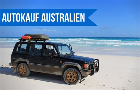 Auto Kaufen Kanada by Auto Kaufen In Australien Work And Travel Info