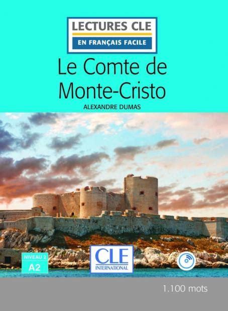 lectures cle en francais 2090318228 le comte de monte cristo niveau 2 a2 lectures cle en fran 231 ais facile livre cd 2 232 me