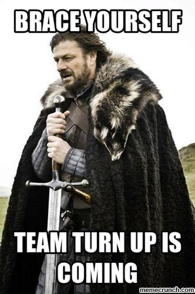 Turn Up Meme - team turn up